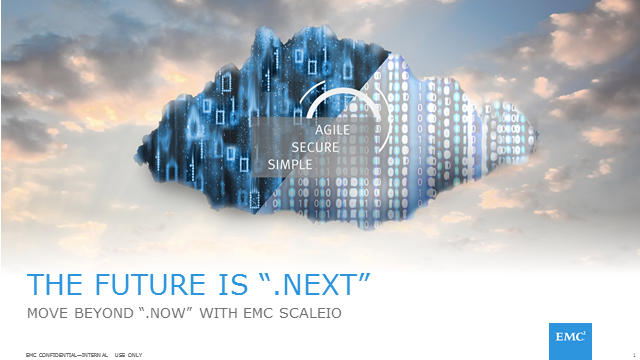 "The Future is "".Next"" with EMC ScaleIO"