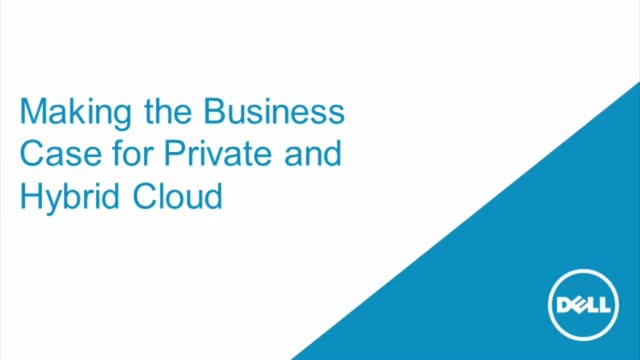 Making the Business Case for Private and Hybrid Cloud