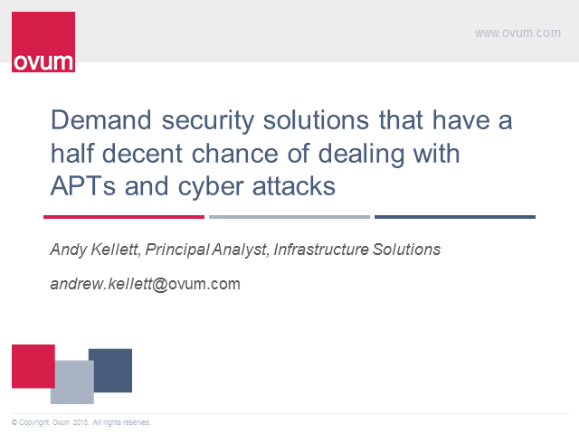 Demand Security Solutions Equipped for APTs and Cyber Attacks