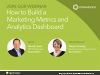 How to Build a Marketing Metrics and Analytics Dashboard