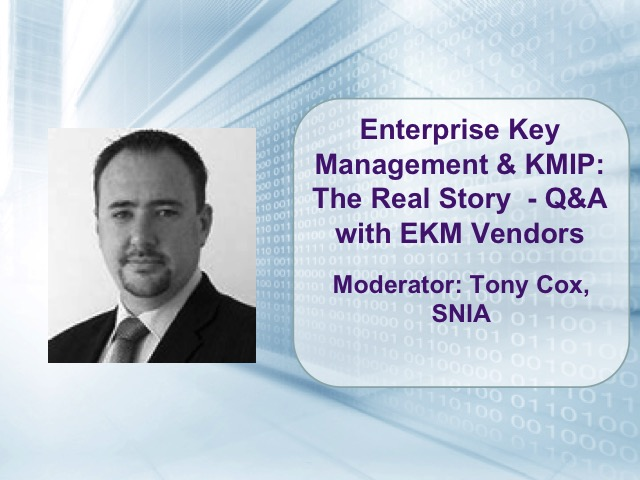 Enterprise Key Management & KMIP: The Real Story  - Q&A with EKM Vendors [LIVE]