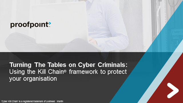Turn The Tables on Cybercrime: Use the Kill Chain® to your Advantage