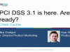 Crash Course - PCI DSS 3.1 is here. Are you ready?