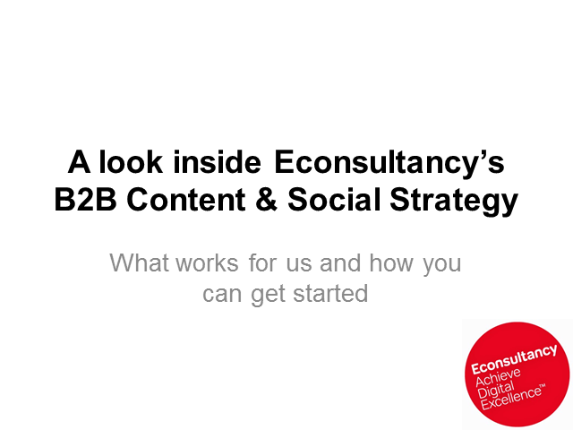 A Look Inside Econsultancy's B2B Social and Content Strategy