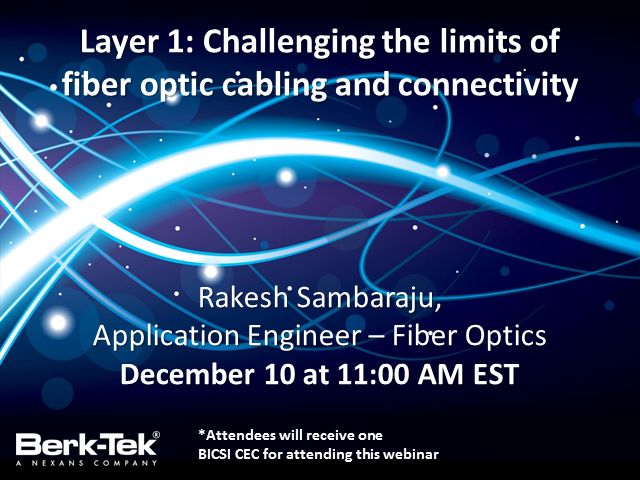 Layer 1: Challenging the limits of fiber optic cabling and connectivity