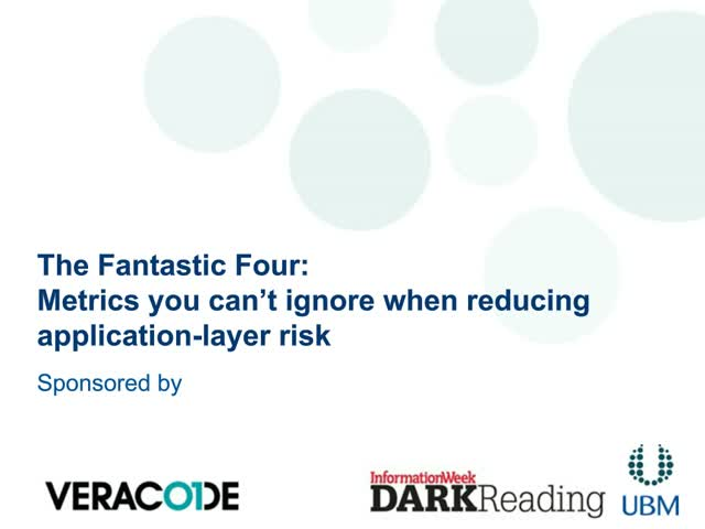 The Fantastic Four: Metrics You Can't Ignore When Reducing Application-Layer Ris