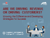 Are We Driving Revenue or Driving Customers?