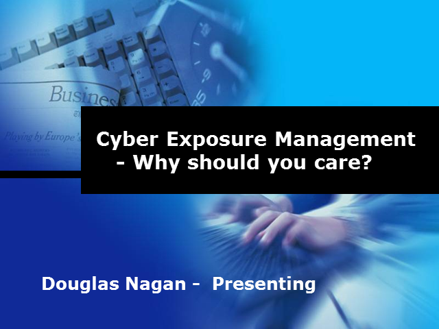 Cyber Exposure Management - Why should you care?