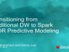Transitioning from Traditional DW to Apache® Spark™ in OR Predictive Modeling