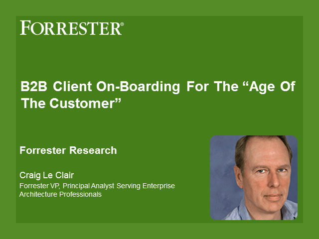 "B2B Client On-Boarding For The ""Age Of The Customer"""