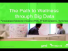 """The Path to Wellness through Big Data"""