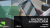 Frictionless Authentication Anywhere and Everywhere