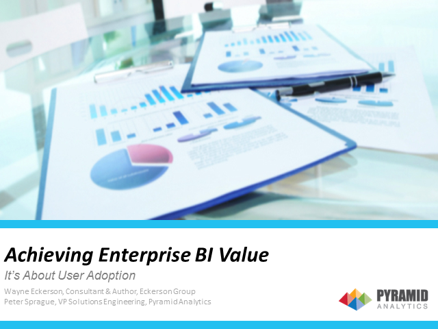 Achieving Enterprise BI Value – It's About User Adoption