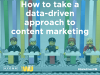 How to take a data-driven approach to content marketing