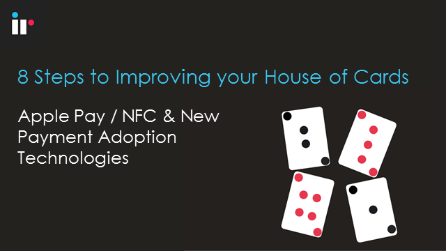 House of Cards: Apple Pay - 8 Steps to Improving Insights