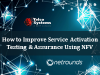How to improve service activation testing and assurance using NFV
