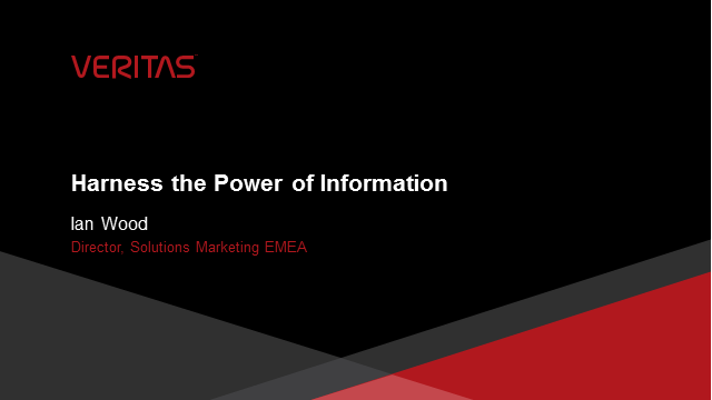 Veritas – Harness the Power of Information