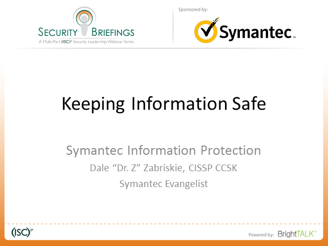 Symantec Briefings Part 1 - Defending Against Data Loss From the Inside