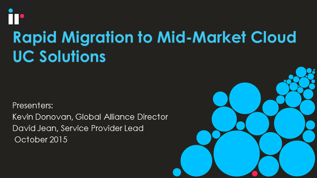 Rapid Migration to Mid-Market Cloud UC Solutions (Americas Timezone)