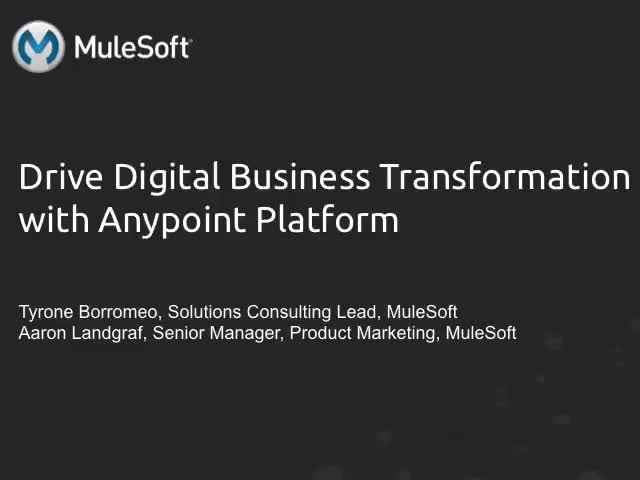 Digitally Transform Your Business with Anypoint Platform