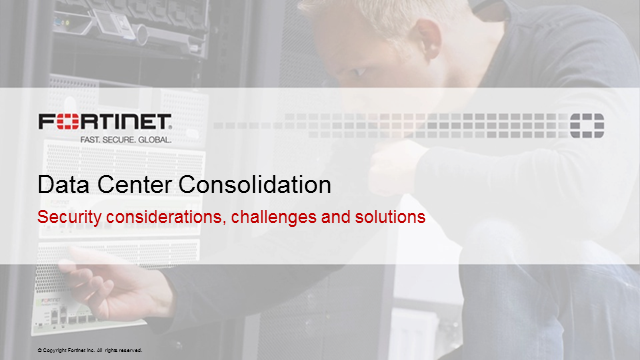 Data Center Consolidation - Security considerations, challenges and solutions