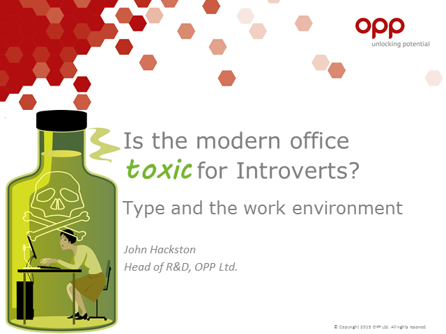 Is the modern office toxic to Introverts?  Type and the work environment