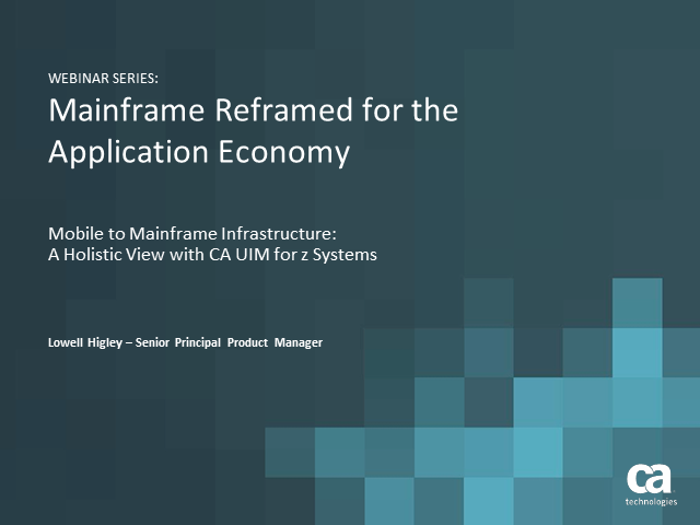 Mobile to Mainframe Infrastructure: A Holistic View with CA UIM for z Systems
