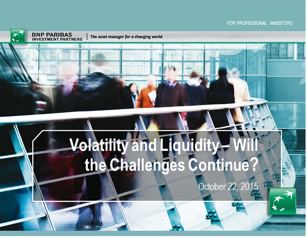 Volatility and Liquidity - Will the Challenges Continue?