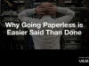 Why Going Paperless is Easier Said Than Done