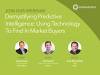 Demystifying Predictive Intelligence: Using Technology To Find In Market Buyers