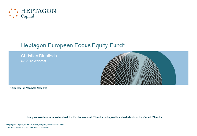Heptagon European Focus Equity Fund Q3 2015 Webcast