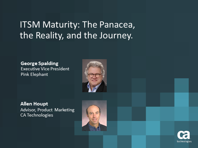 ITSM Maturity: The Panacea, the Reality, and the Journey.