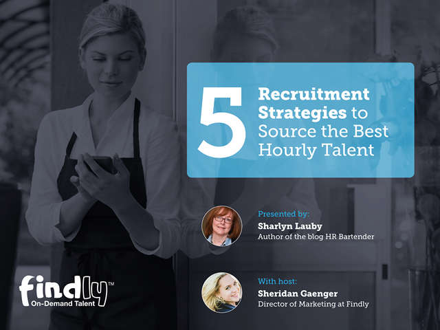 5 Recruitment Strategies to Source the Best Hourly Talent
