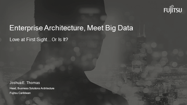 Enterprise Architecture, meet Big Data: Love At First Sight--Or Is It?