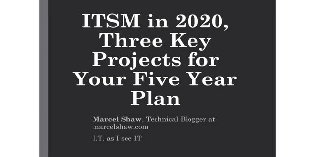 ITSM in 2020 - Three Key Projects for Your Five Year Plan