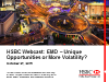 HSBC Webcast: EMD - Unique Opportunities or More Volatility?