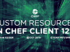 Custom Resources in Chef Client 12.5