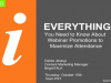 Everything You Need to Know About Webinar Promotions to Maximize Attendance