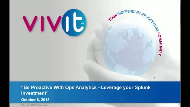 Be Proactive With Ops Analytics - Leverage your Splunk Investment