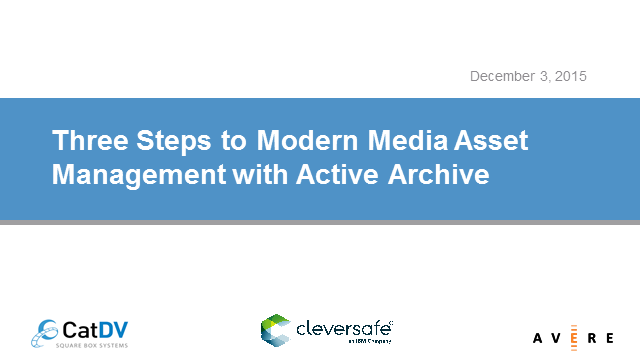 Three Steps to Modern Media Asset Management with Active Archive