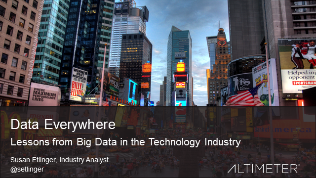 Data Everywhere: Lessons from Big Data in the Technology Industry