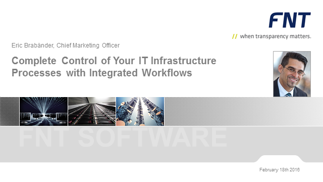 Complete Control of Your IT Infrastructure With Integrated Workflows