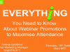 Everything You Need to Know About Webinar Promotions to Maximise Attendance