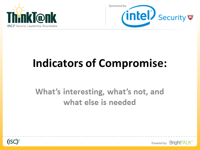 Indicators of Compromise: What's interesting, what's not and what else is needed