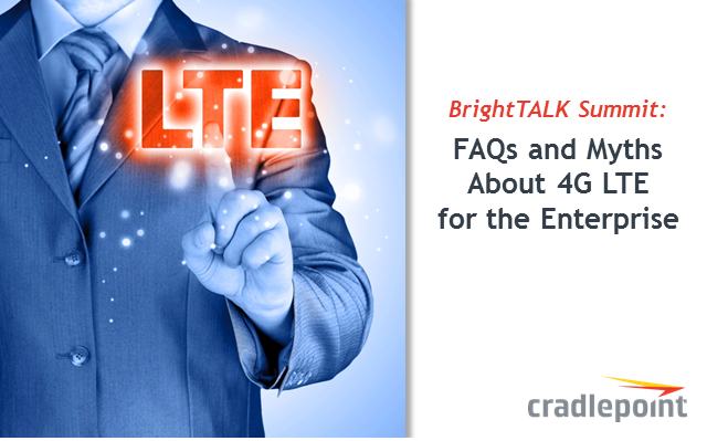 FAQs & Myths About 4G LTE for the Enterprise
