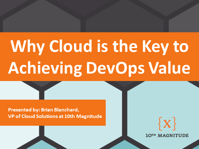 Why Cloud is the Key to Achieving DevOps Value
