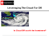 Live Webinar - Leveraging The Cloud For DR - Is it Worth It?