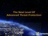 The Next Level of Advanced Threat Protection