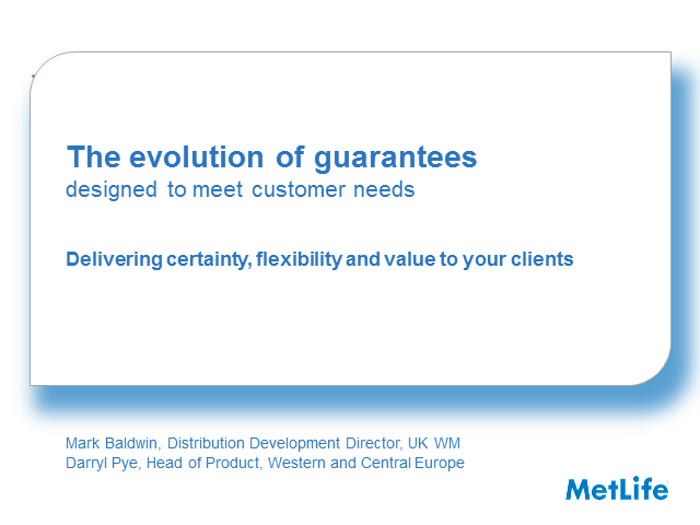 MetLife's 'Evolution of guarantees – designed to meet customer needs' webinar