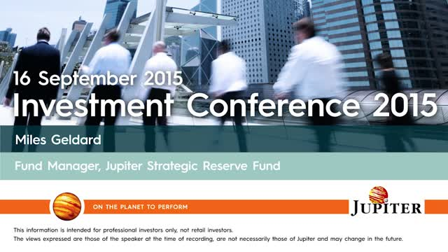 Miles Geldard - Jupiter Investment Conference 2015